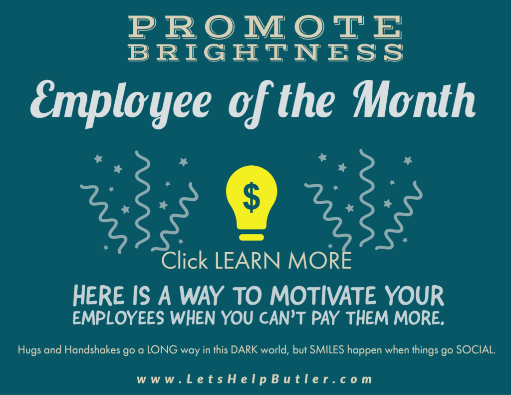"""Hey, Butler Promote your Employee's Brightness TODAY.  Let's talk about their confident, cooperative behaviors or highlight their adventurous, ambitious spirit. I will create an attentively encouraging Employee Recognition Link that will be available for you to share on any platform for years to come.  I run three community pages that advertise mainly to Butler County. You can choose one or all three to advertise on.   Appreciation is a FUNDAMENTAL human need """"Promote your Employee's Brightness"""" Today!"""