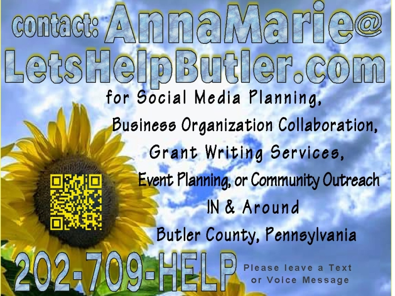 Let's Talk 💖 Anna Marie (202) 709-HELP [4357] for Social Media Planning, Business Organization Collaboration, Grant Writing Services, Event Planning, or Community Outreach in or around Butler County, Pennsylvania. 💖 Anna Marie